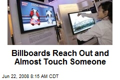 Billboards Reach Out and Almost Touch Someone