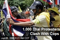 1,000 Thai Protesters Clash With Cops