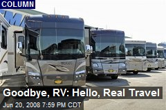 Goodbye, RV: Hello, Real Travel