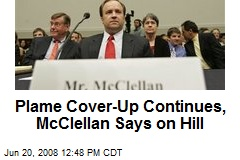 Plame Cover-Up Continues, McClellan Says on Hill