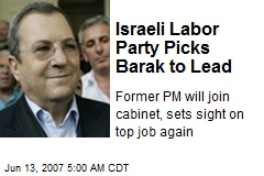 Israeli Labor Party Picks Barak to Lead