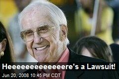 Heeeeeeeeeeeeere's a Lawsuit!