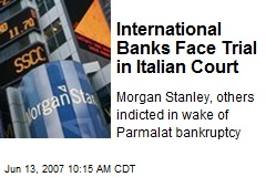 International Banks Face Trial in Italian Court