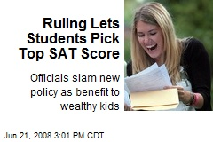 Ruling Lets Students Pick Top SAT Score