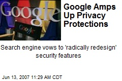 Google Amps Up Privacy Protections