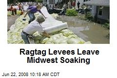 Ragtag Levees Leave Midwest Soaking