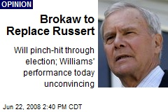 Brokaw to Replace Russert