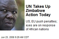 UN Takes Up Zimbabwe Action Today