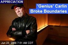 'Genius' Carlin Broke Boundaries