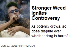 Stronger Weed Ignites Controversy