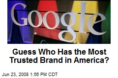 Guess Who Has the Most Trusted Brand in America?