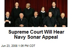 Supreme Court Will Hear Navy Sonar Appeal