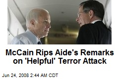 McCain Rips Aide's Remarks on 'Helpful' Terror Attack