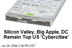 Silicon Valley, Big Apple, DC Remain Top US 'Cybercities'