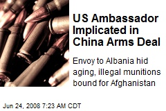 US Ambassador Implicated in China Arms Deal
