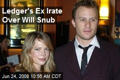 Ledger's Ex Irate Over Will Snub