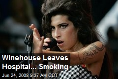 Winehouse Leaves Hospital... Smoking