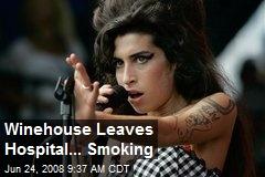 Winehouse Leaves Hospital... Smoking