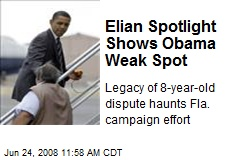 Elian Spotlight Shows Obama Weak Spot