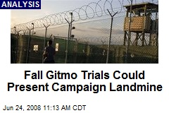 Fall Gitmo Trials Could Present Campaign Landmine