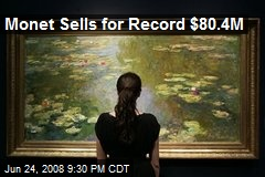 Monet Sells for Record $80.4M