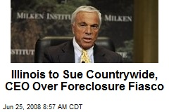 Illinois to Sue Countrywide, CEO Over Foreclosure Fiasco