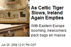 As Celtic Tiger Slows, Ireland Again Empties