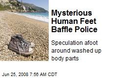 Mysterious Human Feet Baffle Police
