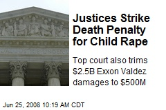 Justices Strike Death Penalty for Child Rape