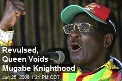 Revulsed, Queen Voids Mugabe Knighthood