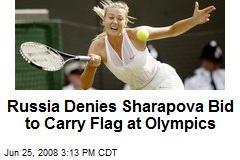Russia Denies Sharapova Bid to Carry Flag at Olympics