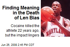 Finding Meaning in the Death of Len Bias