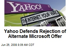 Yahoo Defends Rejection of Alternate Microsoft Offer