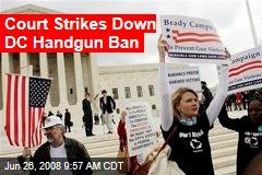 Court Strikes Down DC Handgun Ban