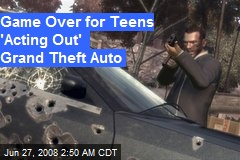 Game Over for Teens 'Acting Out' Grand Theft Auto
