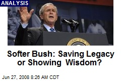 Softer Bush: Saving Legacy or Showing Wisdom?