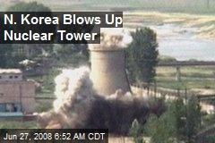 N. Korea Blows Up Nuclear Tower