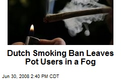 Dutch Smoking Ban Leaves Pot Users in a Fog