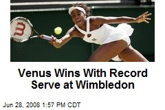 Venus Wins With Record Serve at Wimbledon