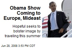 Obama Show Coming to Europe, Mideast