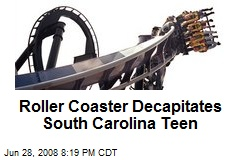Roller Coaster Decapitates South Carolina Teen