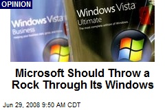 Microsoft Should Throw a Rock Through Its Windows