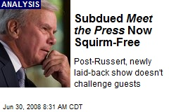 Subdued Meet the Press Now Squirm-Free