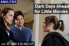 Dark Days Ahead for Little Movies