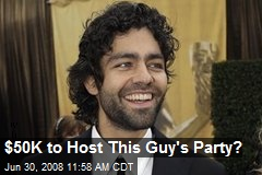 $50K to Host This Guy's Party?