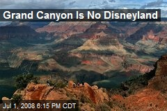 Grand Canyon Is No Disneyland