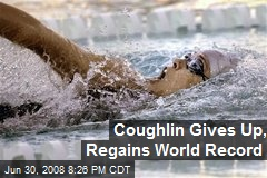 Coughlin Gives Up, Regains World Record