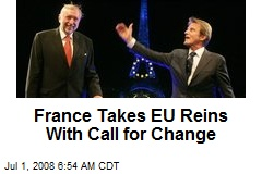 France Takes EU Reins With Call for Change