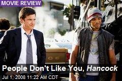 People Don't Like You, Hancock