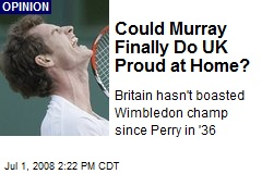 Could Murray Finally Do UK Proud at Home?